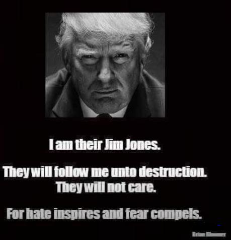 fear hate jim jones follow trump into destruction