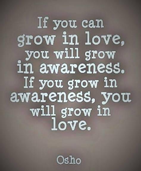 grow in awareness grow in love evolution transformation Joy Harron