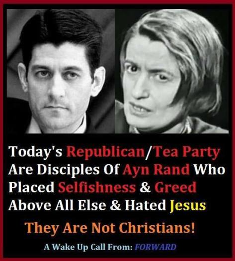 Republicans tea party ayn rand selfishness greed hate