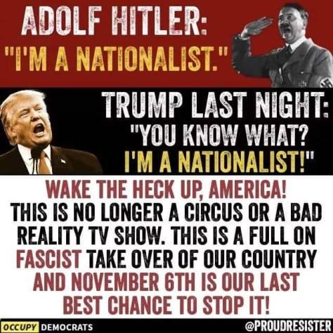 Trump admits he is a nationist just like Hitler fascism fascist Nevada Manning