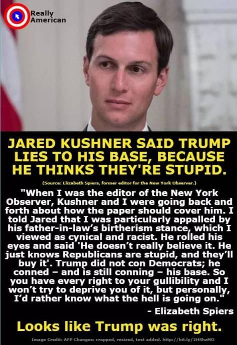 trump lies to his base according to Jared Kushner